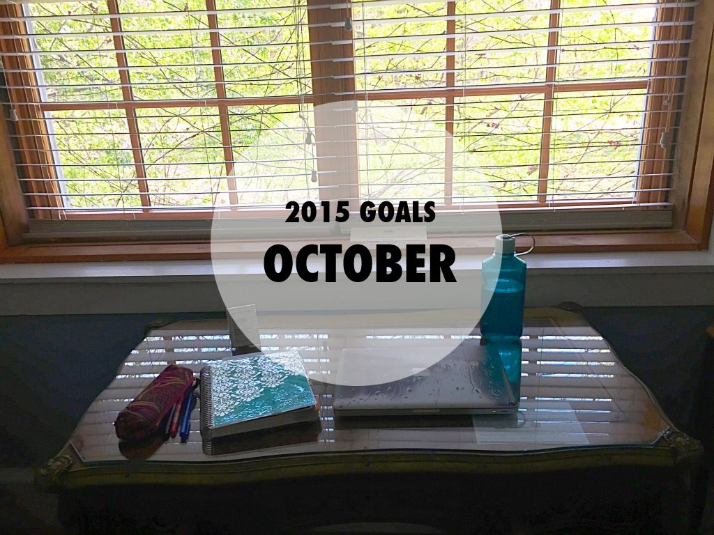 My goals for October 2015. // dreams-etc.com
