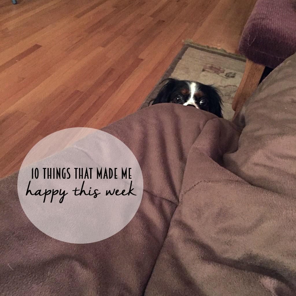 10 Things That Made Me Happy This Week. // dreams-etc.com
