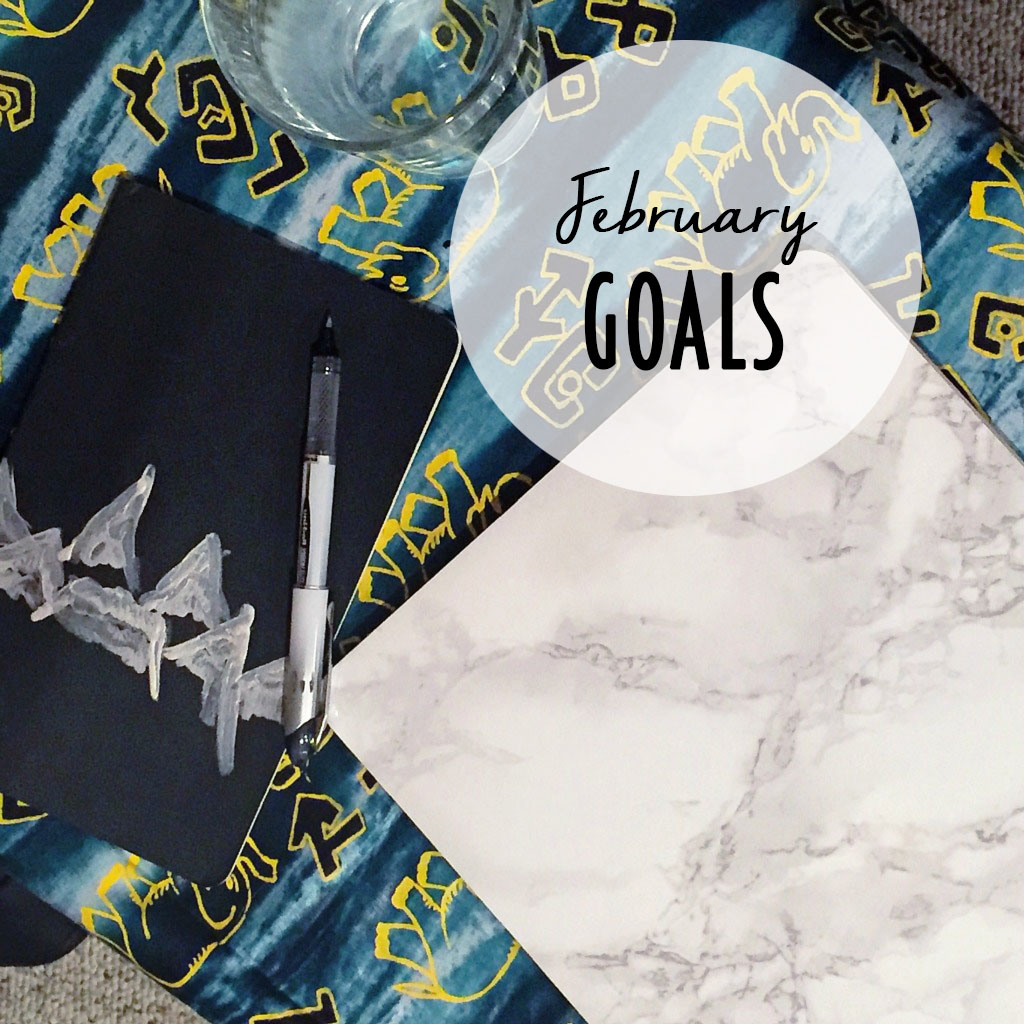 Keeping my goals short and simple for February 2016. // dreams-etc.com