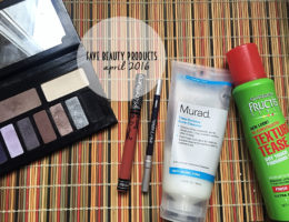 Favorite Beauty Products // April 2016