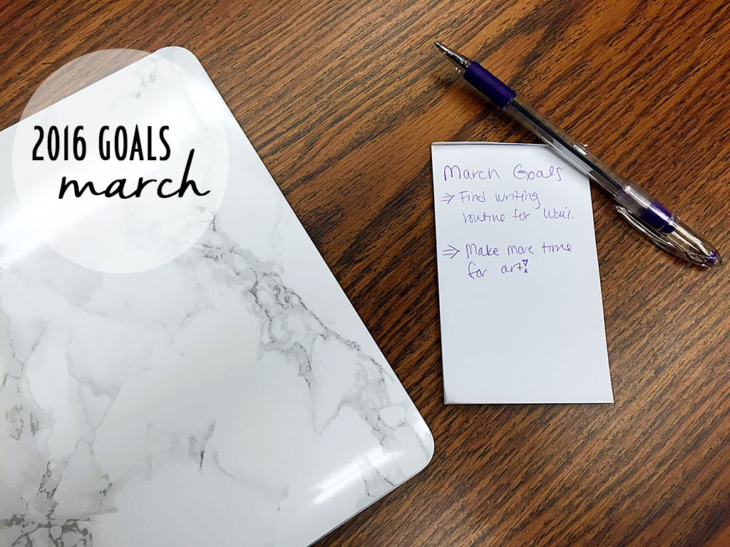 Talking about my goals for March. // dreams-etc.com