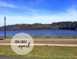 2016 Goals // April