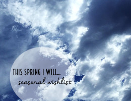 This Spring I Will… // Seasonal Wishlist