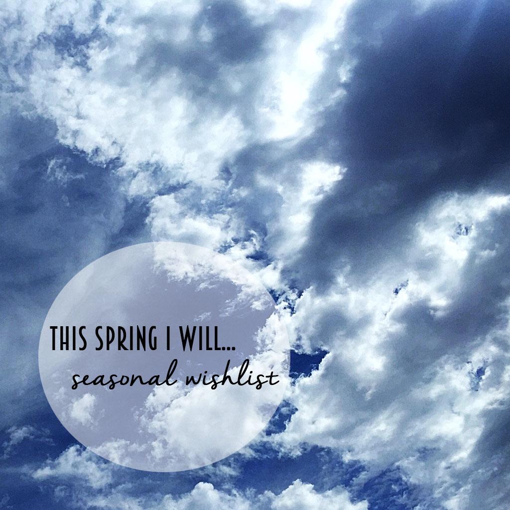 A few things I'd like to do this spring. // dreams-etc.com