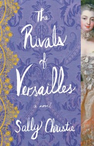 A review of The Rivals of Versailles by Sally Christie, the second the MIstresses of Versailles seris