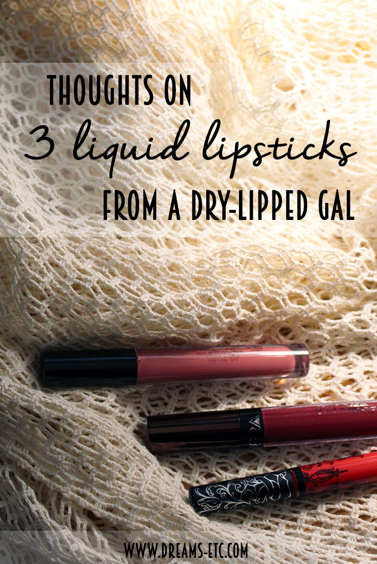 Thoughts on three liquid lipstick brands from a dry-lipped gal, complete with a list of pros, cons & a liquid lipstick routine! // dreams-etc.com