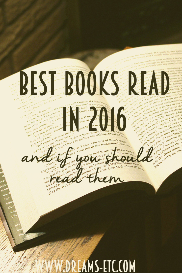 Six of the best books I read in 2016 and you should read them if... // dreams-etc.com