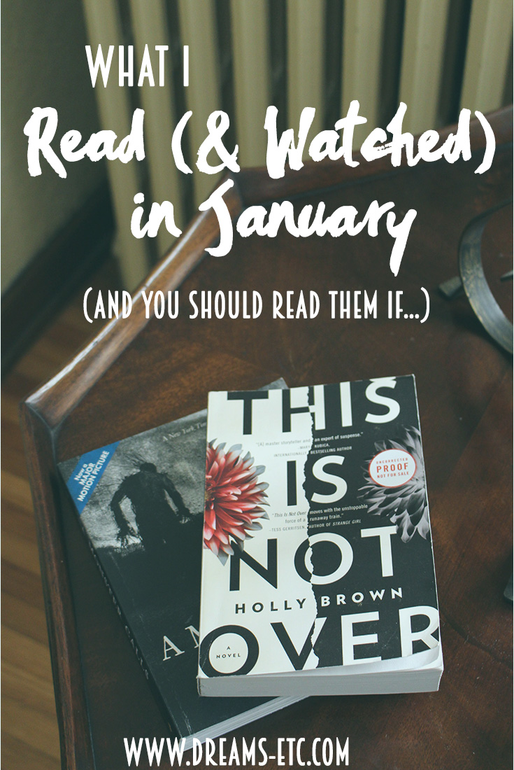 What I read (and watched!) in January and if you should read them! // dreams-etc.om
