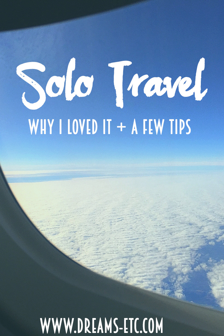 Solo travel: why I loved it and a few tips. // dreams-etc.com