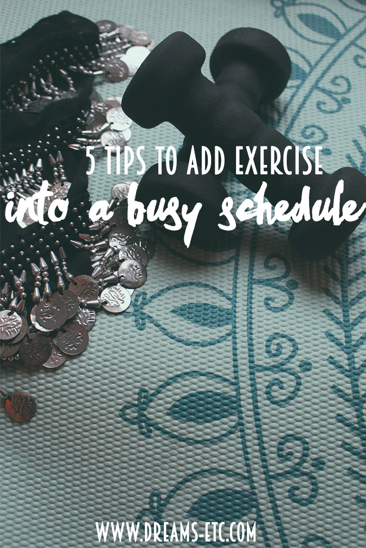 If you'd like to workout more, but feel like you're too busy, here are 5 tips for adding workouts back into your schedule without feeling overwhelmed! // dreams-etc.com