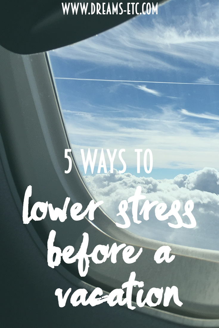 Reduce stress before a vacation by deciding what your priorities are and keeping them simple. Here are five of my priorities before a trip. // dreams-etc.com