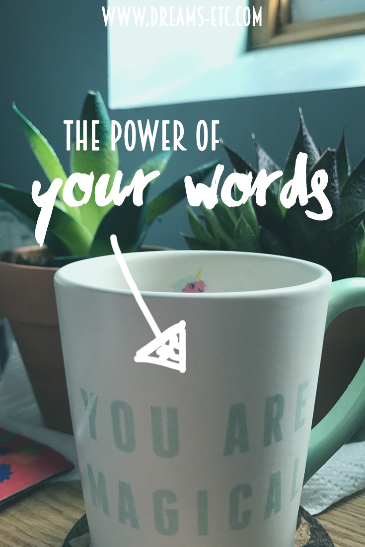 Our words have power... they have the power to tear someone down OR to build someone up. // dreams-etc.com