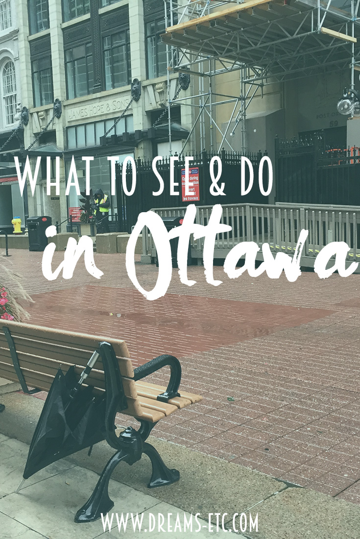 What to do & see during a quick trip to Ottawa. // dreams-etc.com