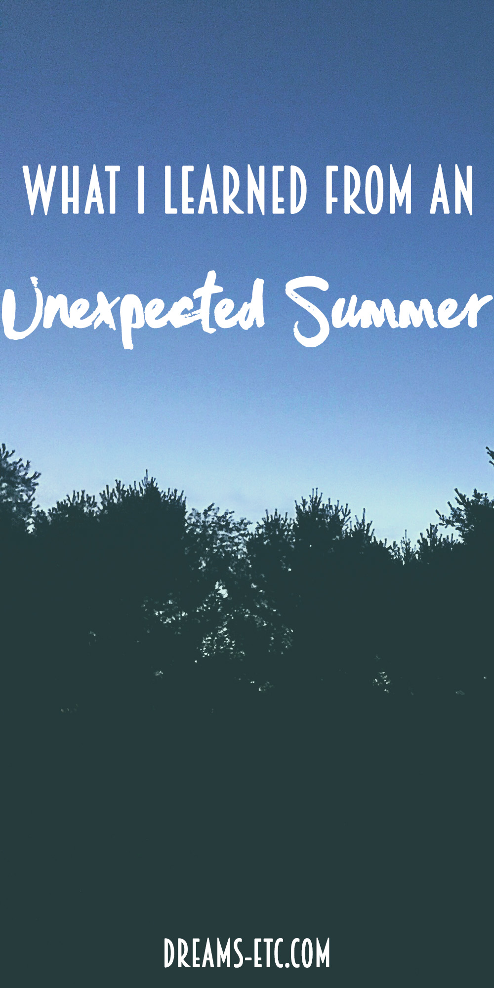 This summer I had to deal with some unanticipated things that came up. Here are the life lessons that I learned during this unexpected summer.