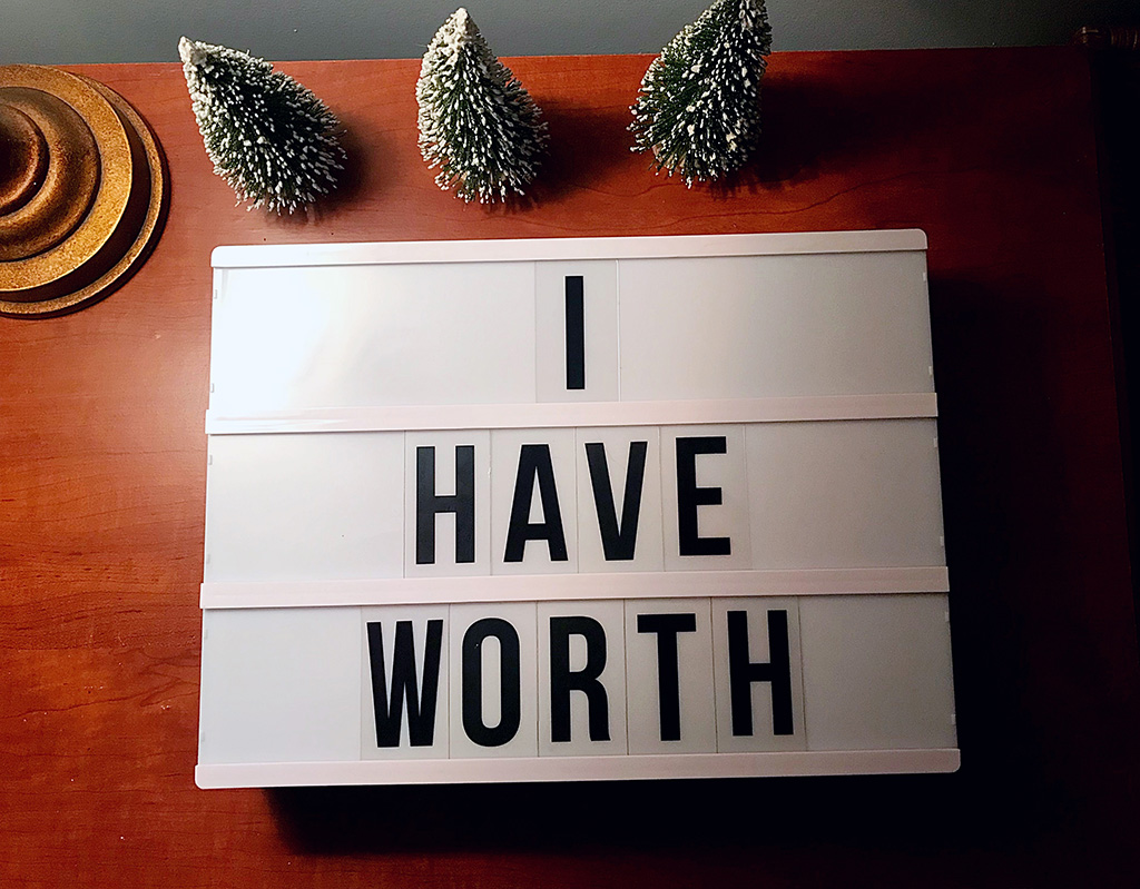 Too often we describe ourselves as worthless, unimportant... as not enough. But even in our imperfections we are value and we have worth. It's time we reevaluate where we find our self-worth and look outside of our actions to the true source of our value.