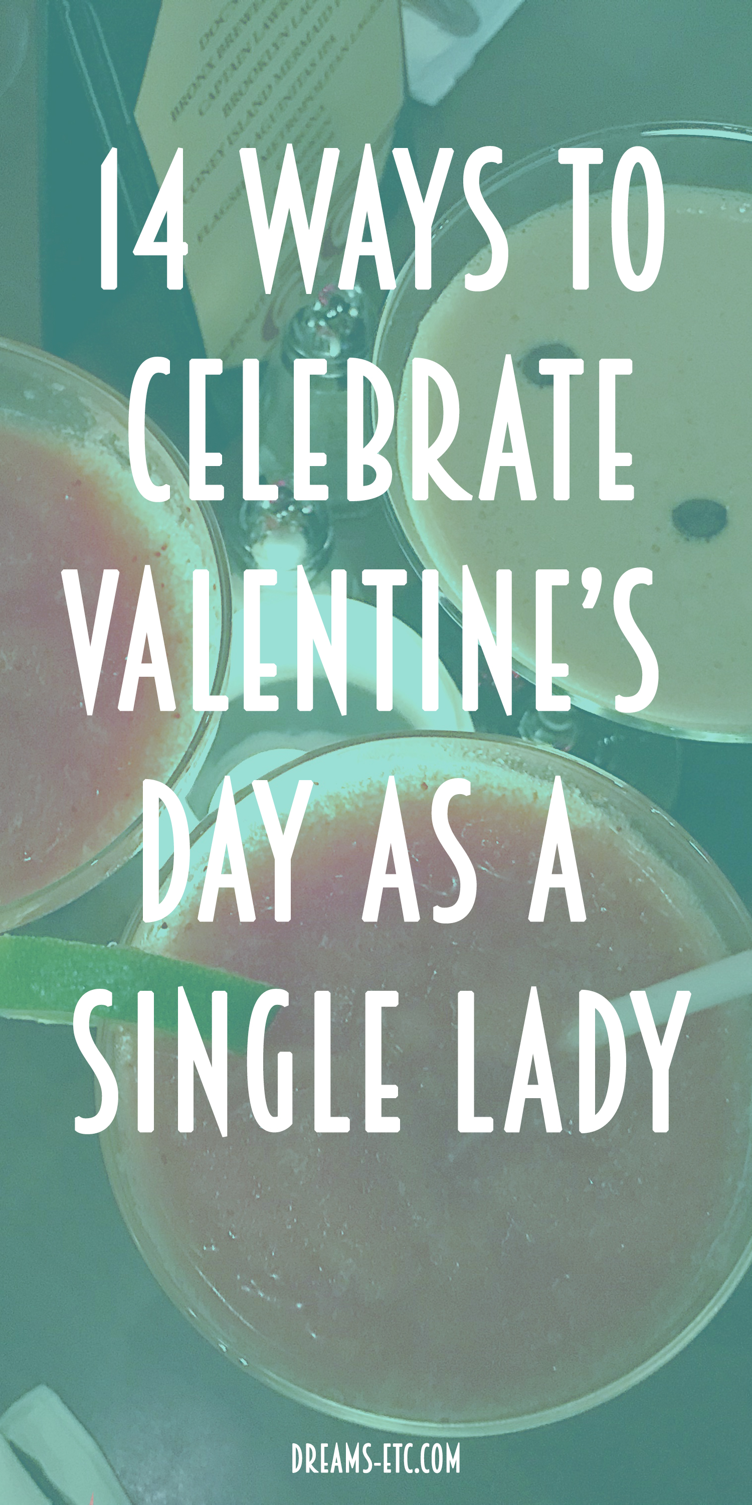 Looking ahead to spending Valentine's Day alone? You're going to have the BEST time!! Here are 14 ways to CELEBRATE Valentine's Day as a single lady! // dreams-etc.com